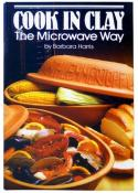 Cook in Clay - The Microwave Way Cookbook